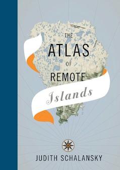 Atlas of Remote Islands by Judith Schalansky