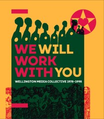We Will Work With You: Wellington Media Collective 1978-1998 by Mark Derby, Jenny Rouse, and Ian Wedde