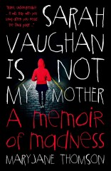 UPDATE: Sarah Vaughan is Not My Mother by MaryJane Thomson launch CANCELLED