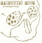 BOOK LAUNCH: Magnificent Moon by Ashleigh Young