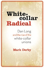 BOOK LAUNCH: White-collar Radical by Mark Derby