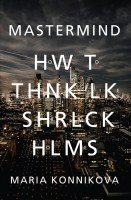 9780857867254_Mastermind How to Think Like Sherlock Holmes