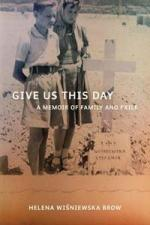 BOOK LAUNCH | Give us This Day by Helena Wisniewska Brow | 6pm Monday 13th October | at Unity Books