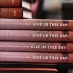 Update: Give Us This Day by Helena Wisniewska Brow