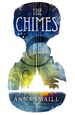 Update: The Chimes by Anna Smaill