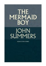 Update: The Mermaid Boy by John Summers