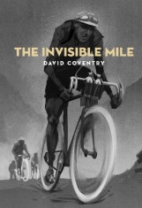 LAUNCH   The Invisible Mile by David Coventry   Thursday 11th June 6pm   Unity Wellington