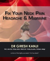 Launch | Fix Your Neck Pain Headache & Migraine by Dr Giresh Kanji | Thursday 20th August 6pm