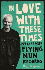 Launch   In Love With These Times by Roger Shepherd   Thursday 9th June 6pm