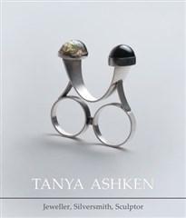 AFTERGLOW: Tanya Ashken: Jeweller, Silversmith, Sculptor by Cameron Drawbridge