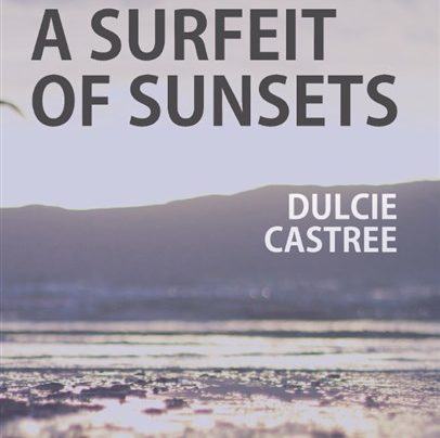 AFTERGLOW: A Surfeit of Sunsets by Dulcie Castree
