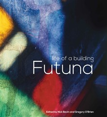 Launch | Futuna: Life of a Building edited by Nick Bevin & Gregory O'Brien | Tuesday 2nd August 6pm