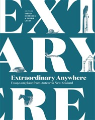 Launch | Extraordinary Anywhere – edited by Ingrid Horrocks & Cherie Lacey | Tuesday 26 July 6pm