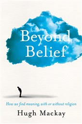 AFTERGLOW: Beyond Belief: How We Find Meaning, With or Without Religion