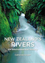 Lunchtime Event | Catherine Knight author of New Zealand's Rivers in discussion with Isobel Ewing | Thursday 24 November 12-12:45pm | In-store at Unity