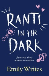 Launch | Rants in the Dark by Emily Writes | Monday 6th March 6-7:30pm | In-store at Unity