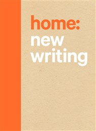 Launch | Home: New Writing | Thursday 13th July, 6-7:30pm | In-store at Unity Books