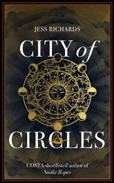 Book Launch | City of Circles by Jess Richards | Tuesday 8th August, 12-12:45pm | In-store at Unity Books Wellington