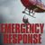 AFTERGLOW: Emergency Response: Life, Death and Helicopters by Dave Greenberg