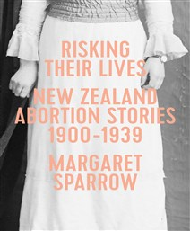 Launch | Risking Their Lives by Margaret Sparrow | Thursday 28th September, 6-7:30pm | In-store at Unity Books Wellington