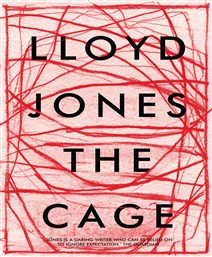 Launch | The Cage by Lloyd Jones | Tuesday 13th February, 6-7:30pm | In-store at Unity Books Wellington