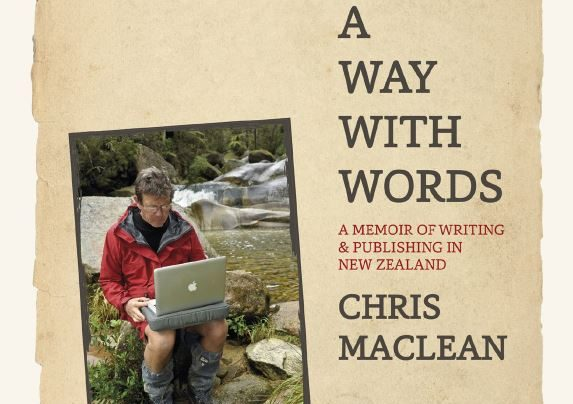 Launch | A Way with Words: A Memoir of Writing & Publishing in New Zealand by Chris Maclean | Tuesday 27th March, 6-7:30pm | In-store at Unity Books Wellington