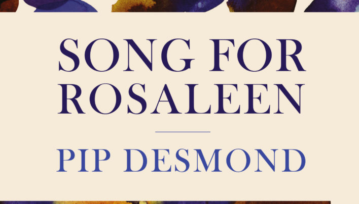 Launch | Song for Rosaleen by Pip Desmond | Thursday 12th April, 6-7:30pm | In-store at Unity Books Wellington