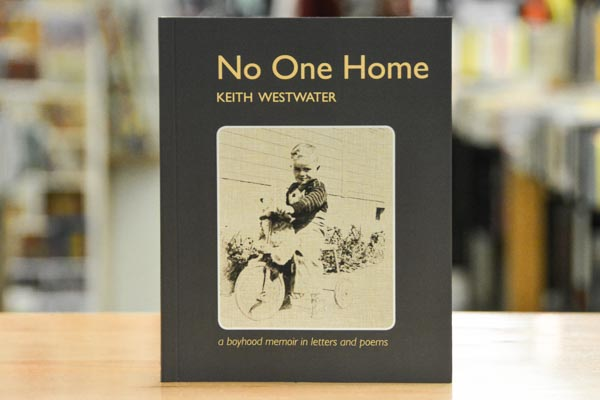 AFTERGLOW: No One Home: A Boyhood Memoir in Letters & Poems – Keith Westwater