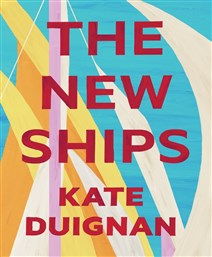 Launch | The New Ships by Kate Duignan | In-store Thursday 10th May, 6-7:30pm