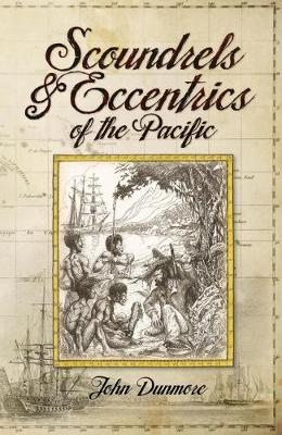 Lunchtime Event | Scoundrels & Eccentrics of the Pacific by John Dunmore | Thursday 14th June, 12-12:45pm