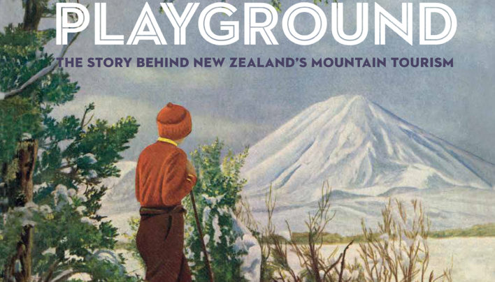 Launch | Scenic Playground: The Story Behind NZ's Mountain Tourism | In-store Thursday 22nd November, 6-7:30pm