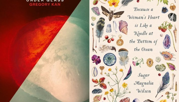 Double Launch | Under Glass by Gregory Kan & Because a Woman's Heart is Like a Needle at the Bottom of the Ocean by Sugar Magnolia Wilson | In-store Wednesday 13th March, 6-7:30pm