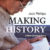 Launch | Making History: A New Zealand Story by Jock Phillips | 6-7:30pm Tuesday 18th June