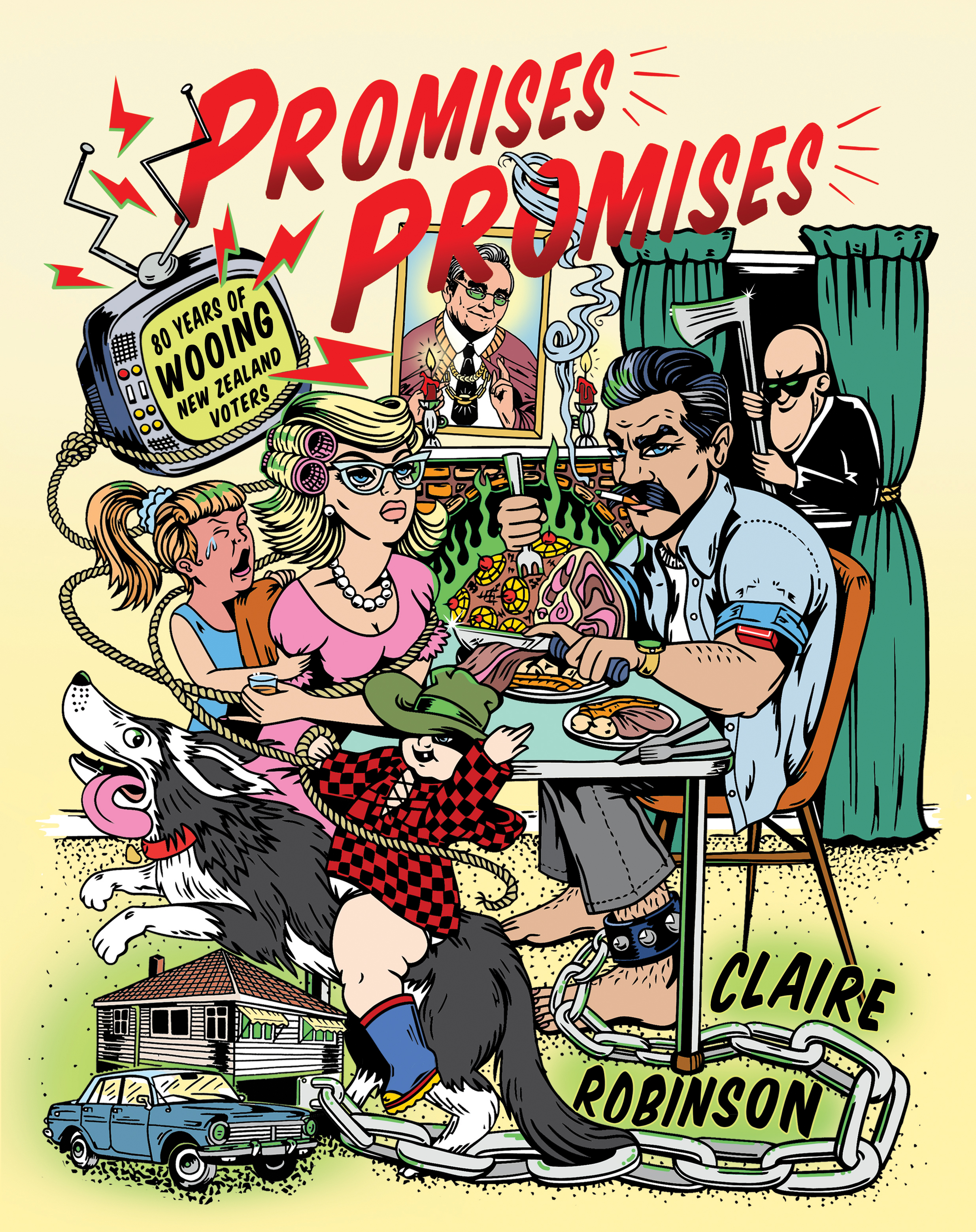 Launch | Promises Promises: 80 Years of Wooing New Zealand Voters by Claire Robinson
