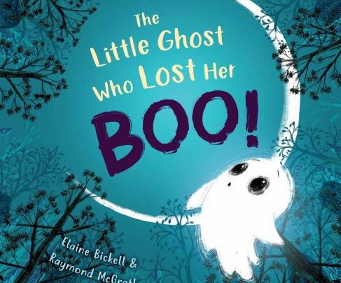 Book Event | The Little Ghost Who Lost Her Boo! by Elaine Bickell & Raymond McGrath