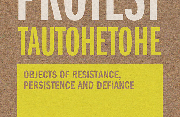 Launch | Protest Tautohetohe by Stephanie Gibson, Matariki Williams & Puawai Cairns | 6-7:30pm Wednesday 6th November